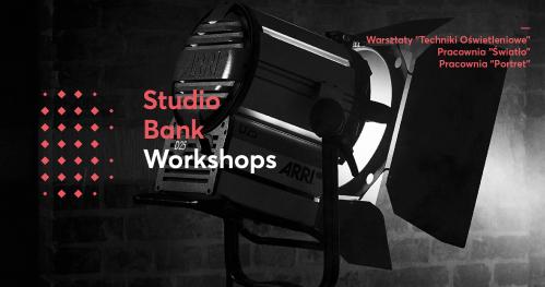 Autorskie warsztaty i pracowanie fotograficzne - Techniki oświetleniowe    Studio Bank WORKSHOPS