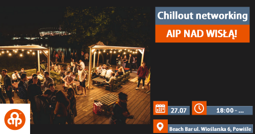 Chillout networking AIP nad Wisłą!