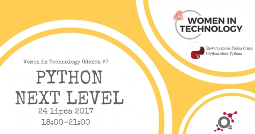 "Women in Technology Gdańsk #7 - ""Python next level"""