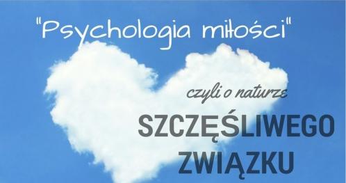 """""""PSYCHOLOGIA MIŁOŚCI"""" - szkolenie + PÓŁROCZNY PROGRAM WZMACNIANIA ZWIĄZKU"""