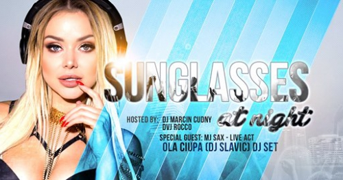 Sunglasses at night / Ola Ciupa (DJ Slavic) / Bank Club