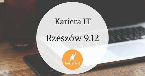 Kariera IT w Rzeszowie - 9.12.2017