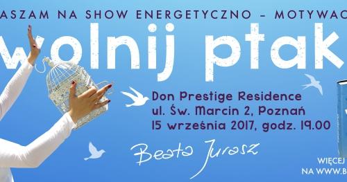 SHOW Uwolnij Ptaka - energetyczno- motywacyjne show dla kobiet - Poznań