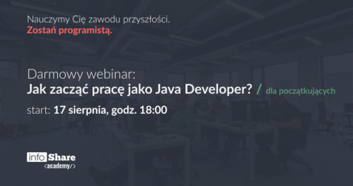 DARMOWY WEBINAR: Jak zacząć pracę jako Java Developer? / dla początkujących