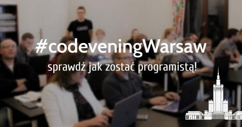 CodeveningWarsaw - sprawdź jak zostać programistą!