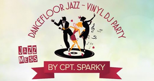 Jazz Mess by Cpt. Sparky - Dancefloor Jazz - Vinyl DJ Party