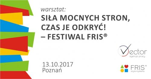 Siła mocnych stron, czas je odkryć! - warsztat FRIS® - 2. Festiwal FRIS® Poznań