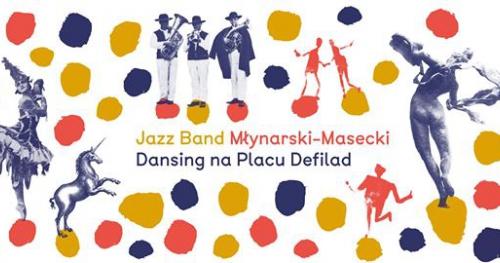 Jazz Band Młynarski-Masecki   Dansing na Placu Defilad