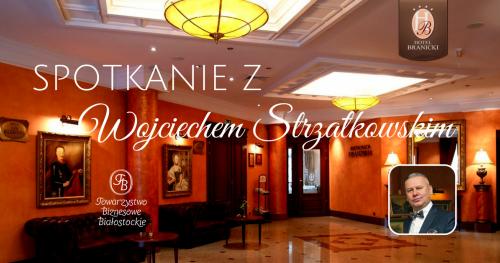 Spotkanie przedsiębiorców z Wojciechem Strzałkowskim