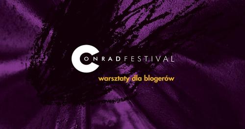 Warsztaty dla blogerów na Festiwalu Conrada