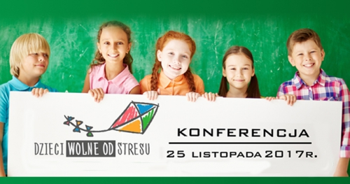 """Konferencja """"Dzieci wolne od stresu"""""""