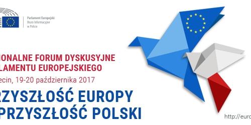 PRZYSZŁOŚĆ EUROPY A PRZYSZŁOŚĆ POLSKI - Regionalne Forum Dyskusyjne PE, Szczecin, 19-20 października