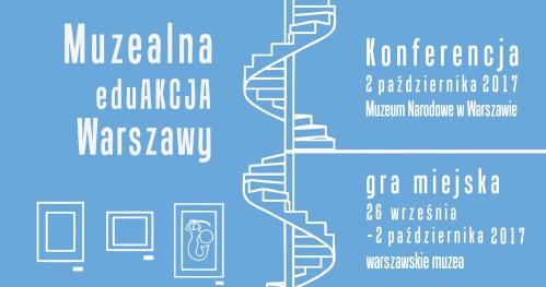 Muzealna EduAkcja Warszawy - Konferencja