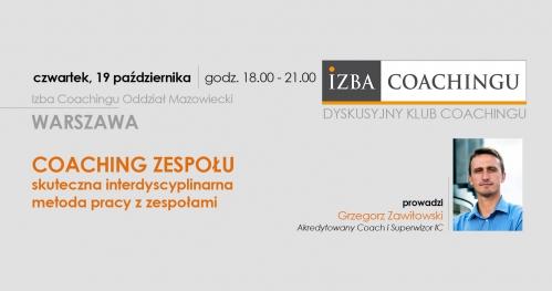 Coaching zespołu - skuteczna interdyscyplinarna metoda pracy zzespołami / Grzegorz Zawiłowski
