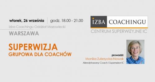 Superwizja grupowa dla coachów / Monika Zubrzycka-Nowak / Warszawa