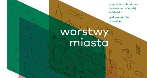 Warstwy Miasta - stwórz z nami miasto! | Nowy cykl dla dzieci o architekturze
