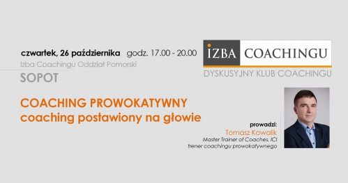 Coaching Prowokatywny - coaching postawiony na głowie / Sopot