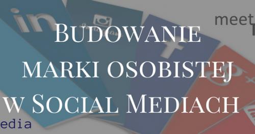 01 Budowanie marki osobistej w Social Mediach #meetMedia