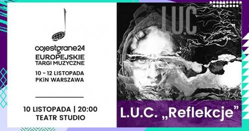 """LUC """"Reflekcje"""" w Teatrze Studio"""