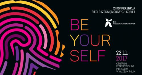 """XI Konferencja Sieci Przedsiębiorczych Kobiet """"Be Yourself"""""""
