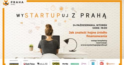 wySTARTUPuj z Prahą - Jak znaleźć hojne źródło finansowania?