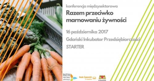Razem przeciwko marnowaniu żywności - konferencja międzysektorowa
