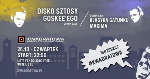 DISKO Sztosy Goskee'ego ◘ Klasyka Maxima ◘ 26.10 ◘ Kwadratowa
