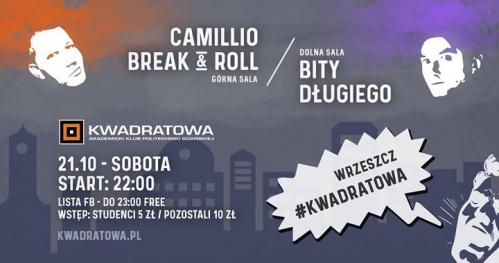 Camillio Break&Roll ◘ Bity Długiego ◘ 21.10 ◘ Kwadratowa
