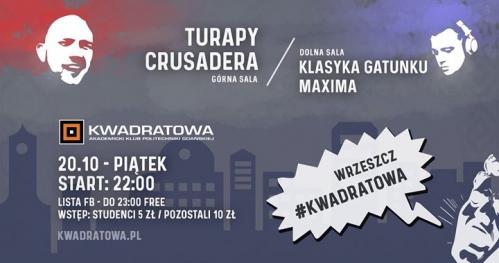 Turapy Crusadera ◘ Klasyka Gatunku Maxima ◘ 20.10 ◘ Kwadratowa
