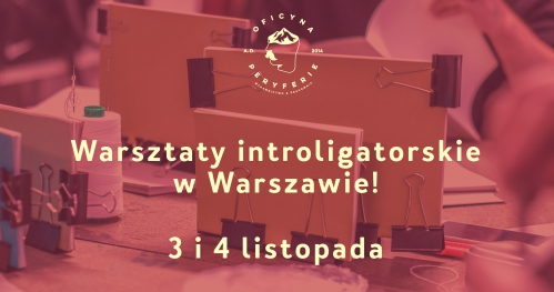 Warsztaty Introligatorskie | WARSZAWA | 3/4 listopada 2017