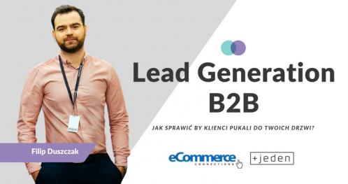 Lead Generation B2B. Jak sprawić aby klienci pukali do twoich drzwi?