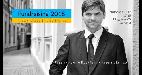 Fundraising 2018. Nowa jakość - nowe trendy