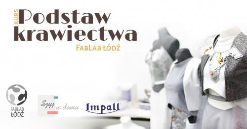 Kurs podstaw krawiectwa w FabLab Łódź - V edycja