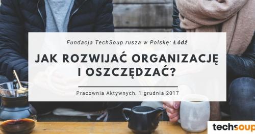 Jak rozwijać organizację i oszczędzać? Technologie dla NGO - spotkanie w Łodzi
