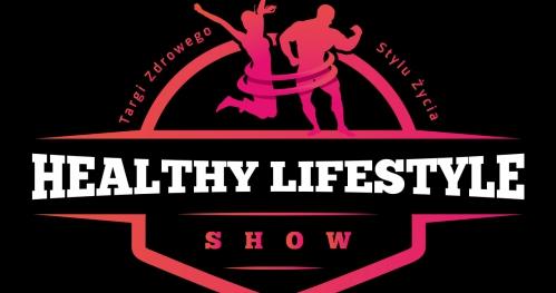 HEALTHY LIFESTYLE SHOW - FESTIWAL ZDROWEGO STYLU ŻYCIA