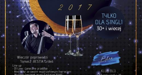 BLU SINGLE Happy New Eve 2017 - SYLWESTER dla SINGLI w Warszawie