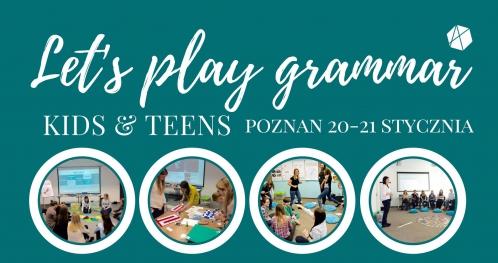 """Szkolenie dla nauczycieli: """"Let's play grammar KIDS""""- Poznań 20/01"""