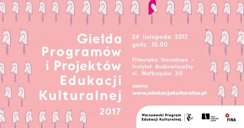 Giełda Programów i Projektów Edukacji Kulturalnej 2017