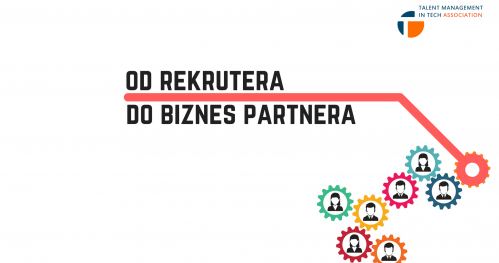 Od Rekrutera do Biznes Partnera - TMiT meetup #7