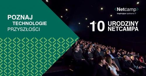 10. urodziny Netcampa - Poznaj technologie przyszłości