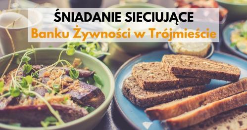 IX Śniadanie Sieciujące - O zaufaniu i współpracy w III Sektorze.