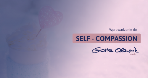 Wprowadzenie do Self-compassion
