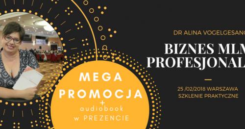 BIZNES MLM PROFESJONALNIE z dr Aliną Vogelgesang w Warszawie (druga edycja)