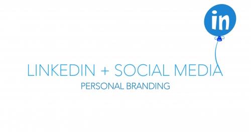 Linkedin + Social Media - Personal Branding