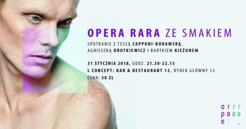 Opera Rara ze smakiem - spotkanie z Tessą Capponi-Borawską, Agnieszką Drotkiewicz, Bartkiem Kieżunem