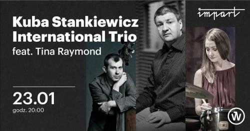 Kuba Stankiewicz International Trio feat. Tina Raymond