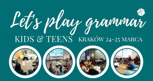 """Szkolenie dla nauczycieli: """"Let's play grammar KIDS""""- Kraków 24/03"""