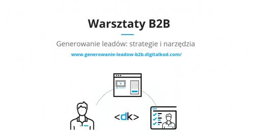 Generowanie leadów sprzedażowych B2B - warsztat dla firm