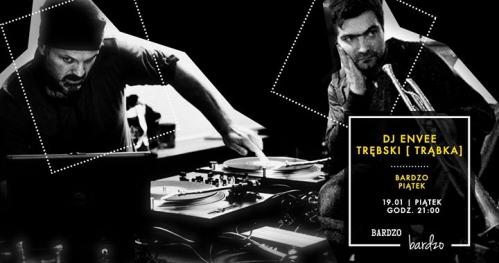 BARdzo piątek / DJ Envee oraz Dominik Trębski [trąbka]