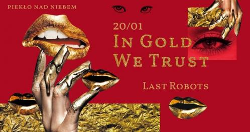 In Gold We Trust | Last Robots